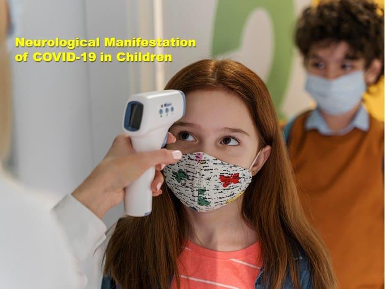 Neurological manifestation of COVID-19